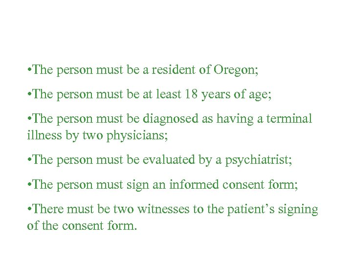 • The person must be a resident of Oregon; • The person must