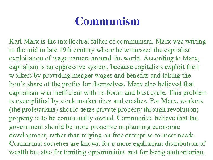 Communism Karl Marx is the intellectual father of communism. Marx was writing in the