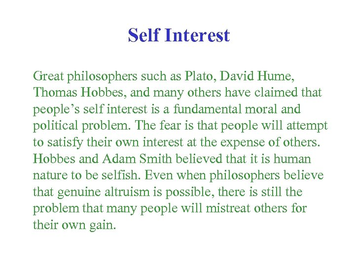 Self Interest Great philosophers such as Plato, David Hume, Thomas Hobbes, and many others