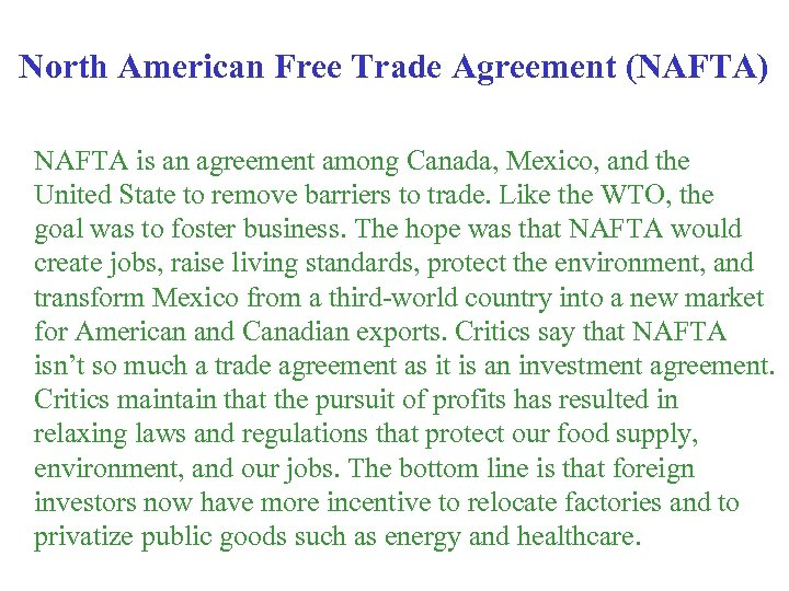 North American Free Trade Agreement (NAFTA) NAFTA is an agreement among Canada, Mexico, and