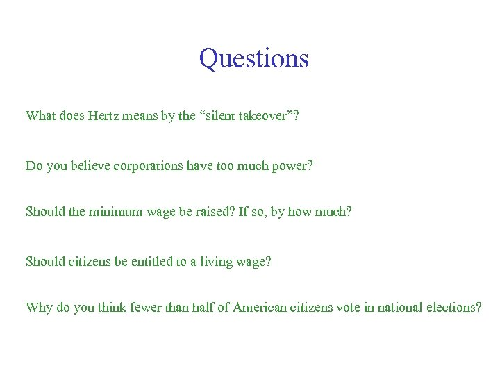 """Questions What does Hertz means by the """"silent takeover""""? Do you believe corporations have"""