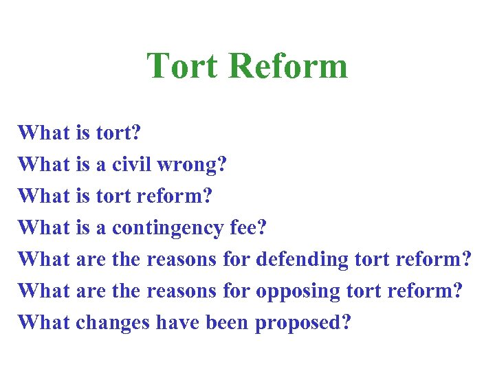 Tort Reform What is tort? What is a civil wrong? What is tort reform?