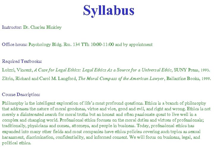 Syllabus Instructor: Dr. Charles Hinkley Office hours: Psychology Bldg. Rm. 134 TTh 10: 00