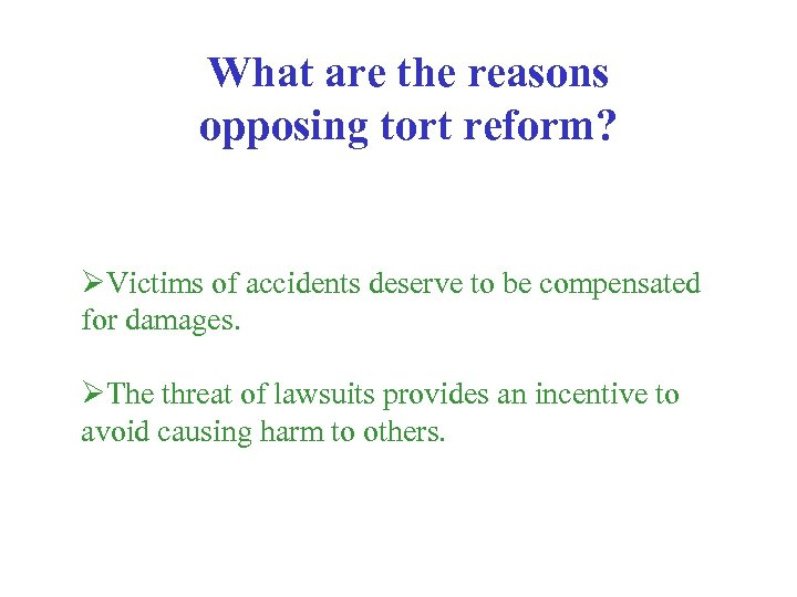What are the reasons opposing tort reform? ØVictims of accidents deserve to be compensated