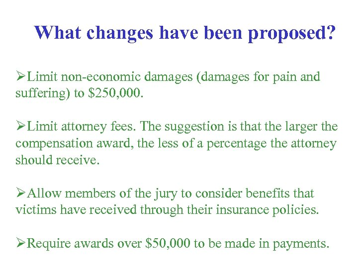What changes have been proposed? ØLimit non-economic damages (damages for pain and suffering) to