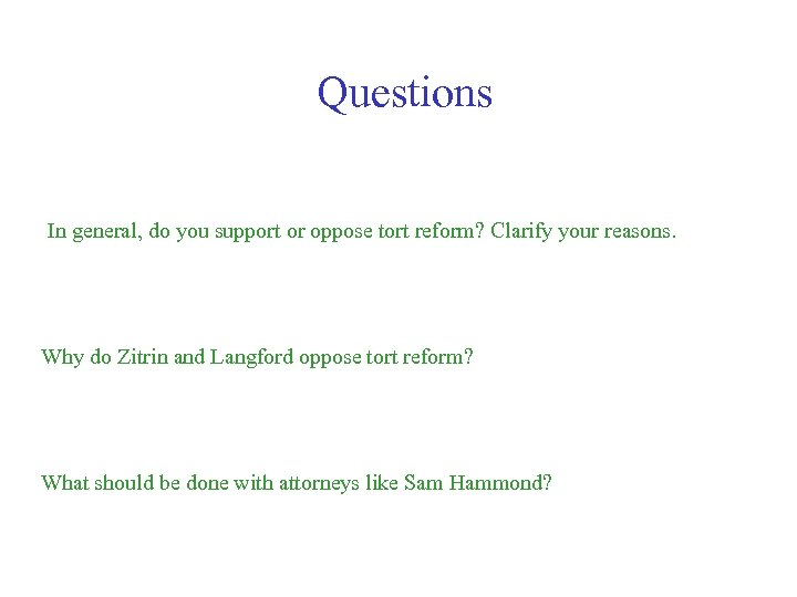 Questions In general, do you support or oppose tort reform? Clarify your reasons. Why