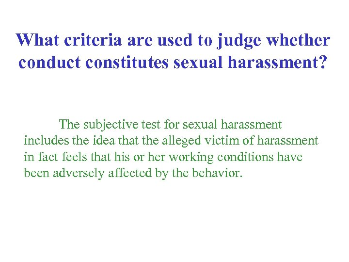 What criteria are used to judge whether conduct constitutes sexual harassment? The subjective test