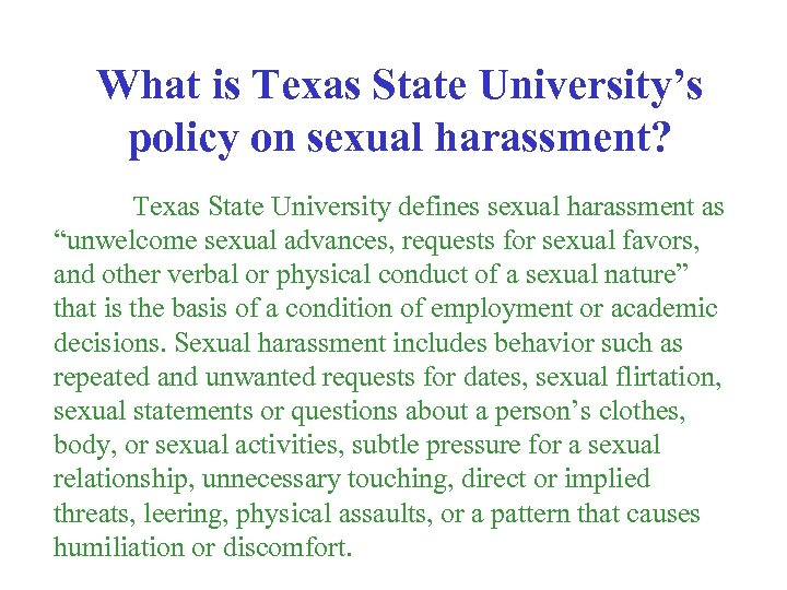 What is Texas State University's policy on sexual harassment? Texas State University defines sexual