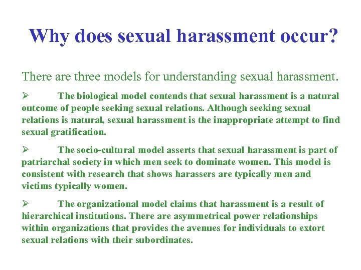 Why does sexual harassment occur? There are three models for understanding sexual harassment. Ø