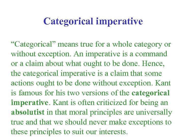 """Categorical imperative """"Categorical"""" means true for a whole category or without exception. An imperative"""
