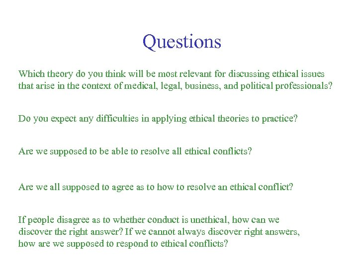 Questions Which theory do you think will be most relevant for discussing ethical issues