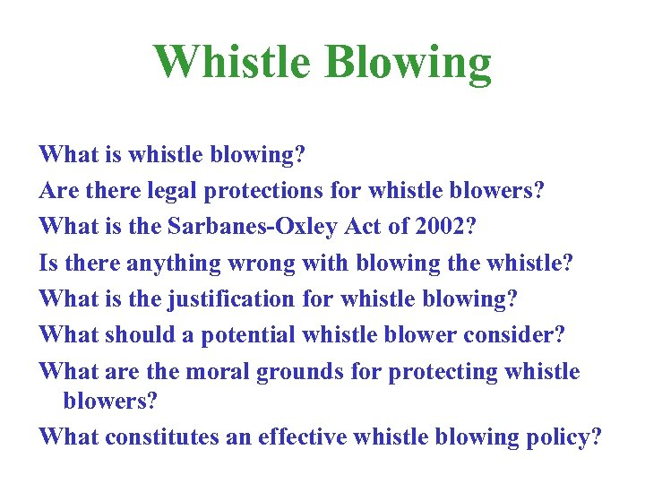 Whistle Blowing What is whistle blowing? Are there legal protections for whistle blowers? What