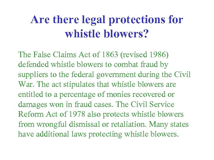 Are there legal protections for whistle blowers? The False Claims Act of 1863 (revised