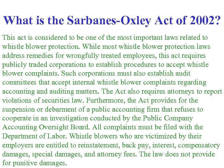 What is the Sarbanes-Oxley Act of 2002? This act is considered to be one