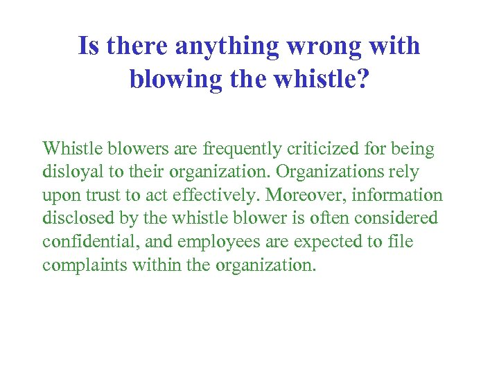 Is there anything wrong with blowing the whistle? Whistle blowers are frequently criticized for