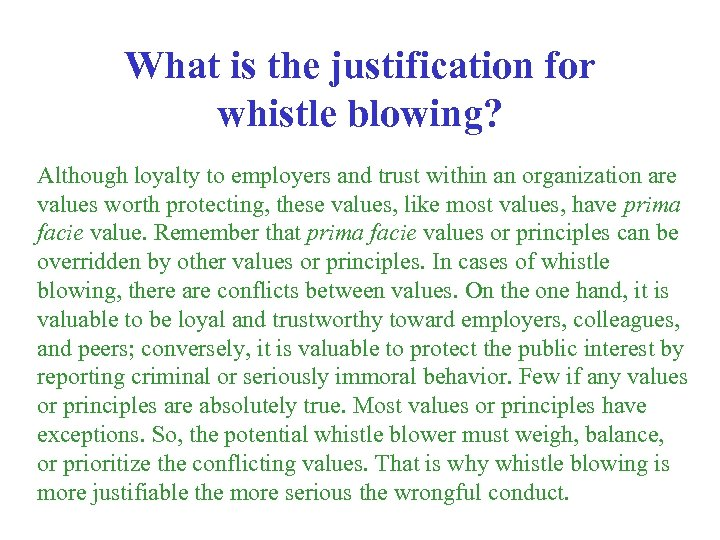 What is the justification for whistle blowing? Although loyalty to employers and trust within