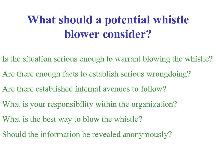 What should a potential whistle blower consider? Is the situation serious enough to warrant
