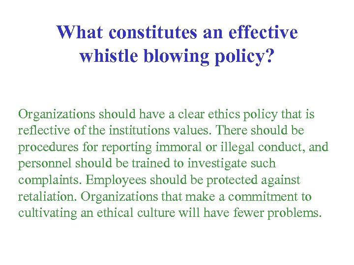 What constitutes an effective whistle blowing policy? Organizations should have a clear ethics policy
