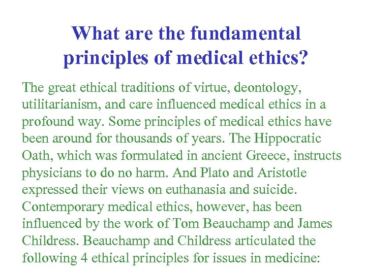 What are the fundamental principles of medical ethics? The great ethical traditions of virtue,