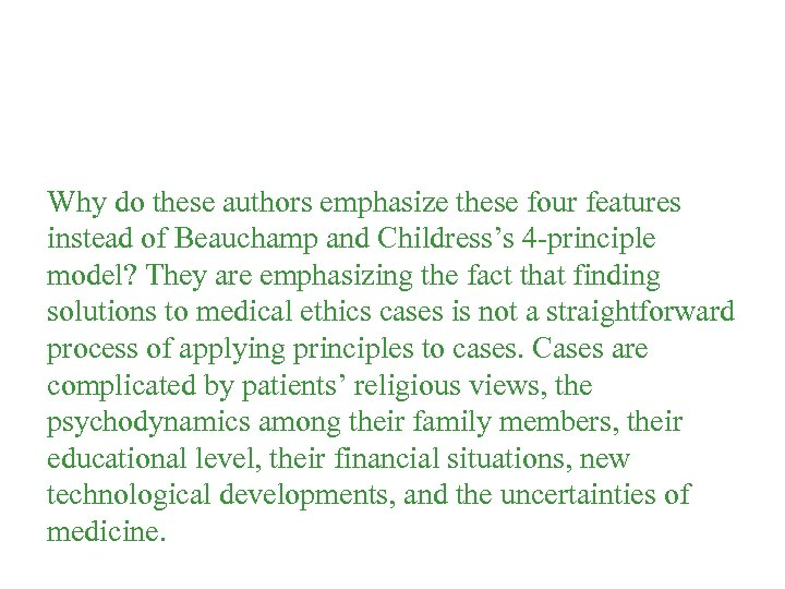 Why do these authors emphasize these four features instead of Beauchamp and Childress's 4