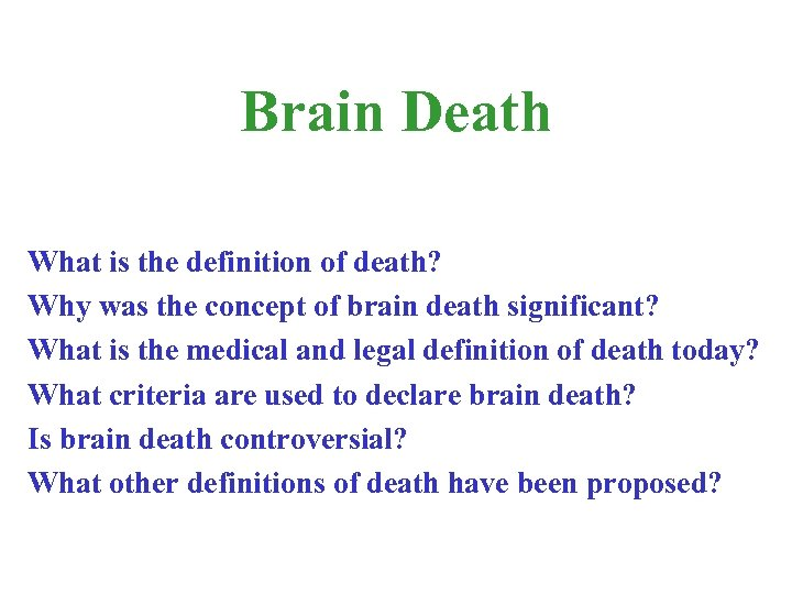 Brain Death What is the definition of death? Why was the concept of brain