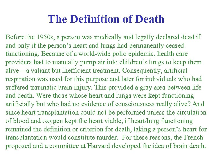 The Definition of Death Before the 1950 s, a person was medically and legally