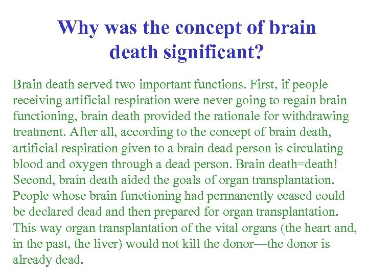 Why was the concept of brain death significant? Brain death served two important functions.