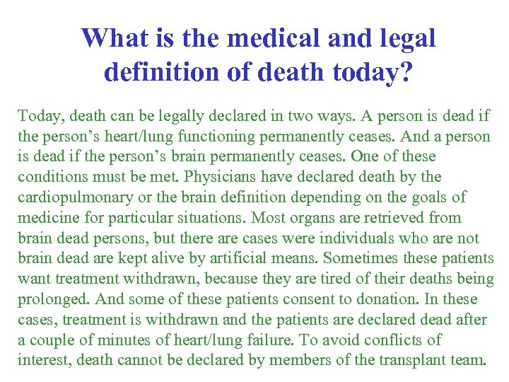 What is the medical and legal definition of death today? Today, death can be