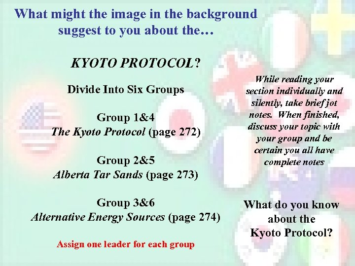 What might the image in the background suggest to you about the… KYOTO PROTOCOL?