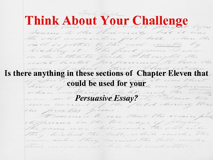 Think About Your Challenge Is there anything in these sections of Chapter Eleven that