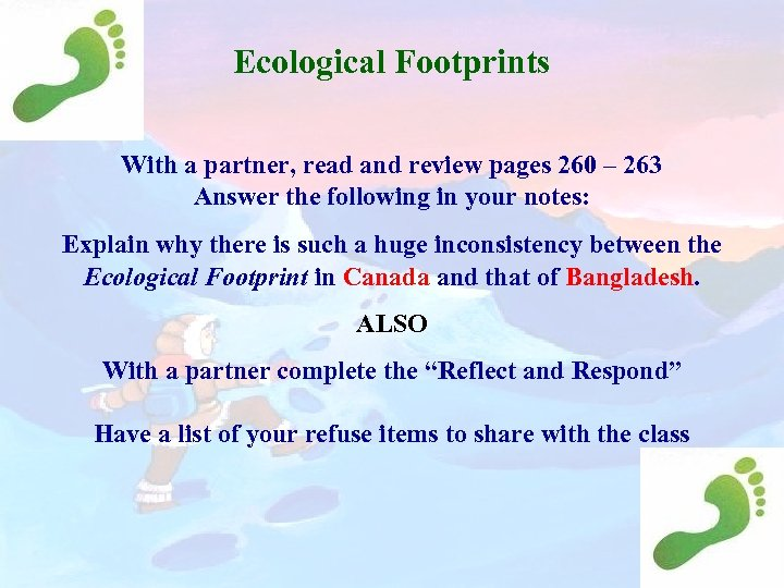 Ecological Footprints With a partner, read and review pages 260 – 263 Answer the