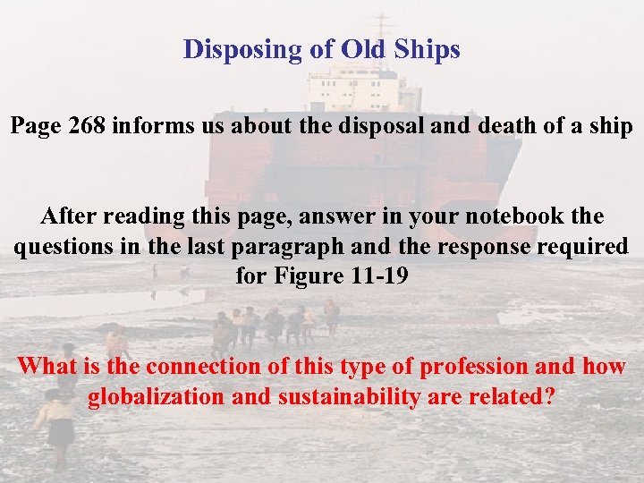 Disposing of Old Ships Page 268 informs us about the disposal and death of