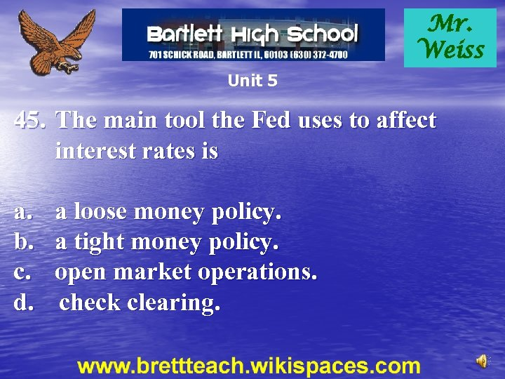 Mr. Weiss Unit 5 45. The main tool the Fed uses to affect interest