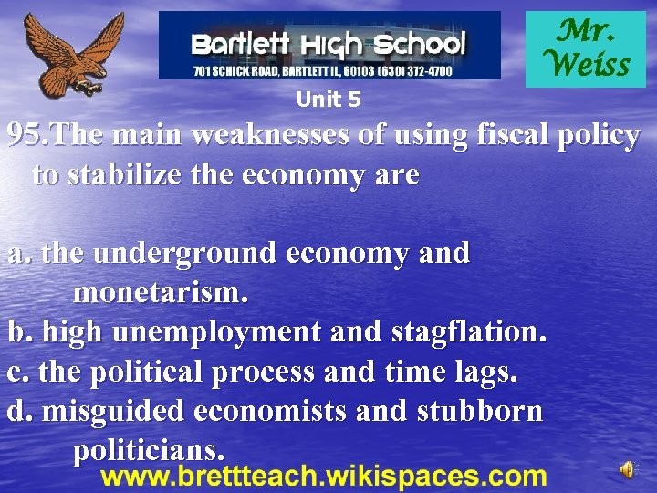 Mr. Weiss Unit 5 95. The main weaknesses of using fiscal policy to stabilize