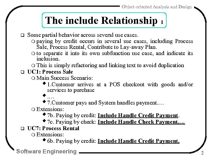 Object-oriented Analysis and Design The include Relationship 1 q q q Some partial behavior