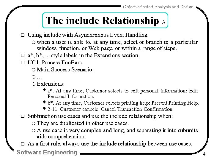 Object-oriented Analysis and Design The include Relationship 3 q q q Using include with