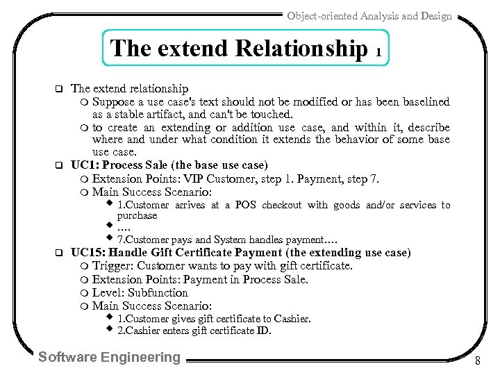 Object-oriented Analysis and Design The extend Relationship 1 q q The extend relationship m