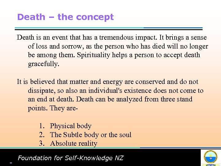 Death – the concept Death is an event that has a tremendous impact. It