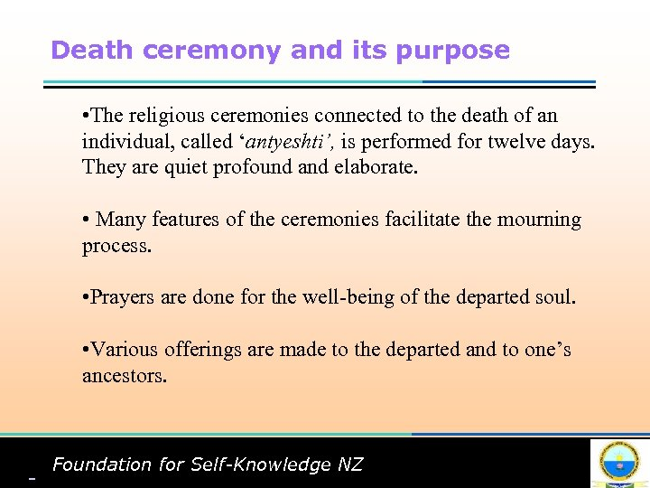 Death ceremony and its purpose • The religious ceremonies connected to the death of