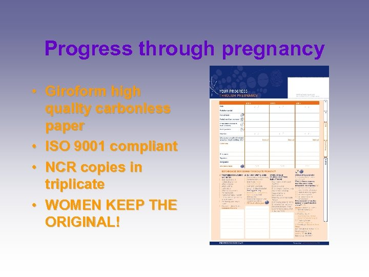 Progress through pregnancy • Giroform high quality carbonless paper • ISO 9001 compliant •