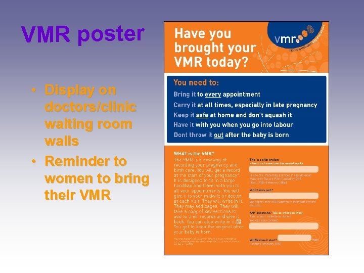 VMR poster • Display on doctors/clinic waiting room walls • Reminder to women to