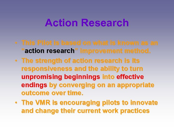 """Action Research • This Pilot is based on what is known as an """"action"""