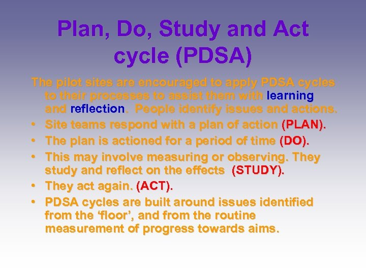 Plan, Do, Study and Act cycle (PDSA) The pilot sites are encouraged to apply