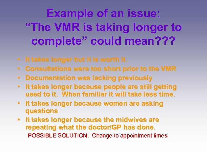 """Example of an issue: """"The VMR is taking longer to complete"""" could mean? ?"""