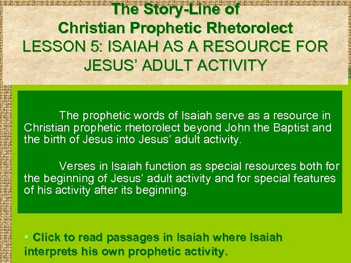 The Story-Line of Christian Prophetic Rhetorolect LESSON 5: ISAIAH AS A RESOURCE FOR JESUS'