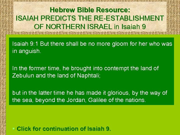 Hebrew Bible Resource: ISAIAH PREDICTS THE RE-ESTABLISHMENT OF NORTHERN ISRAEL in Isaiah 9: 1