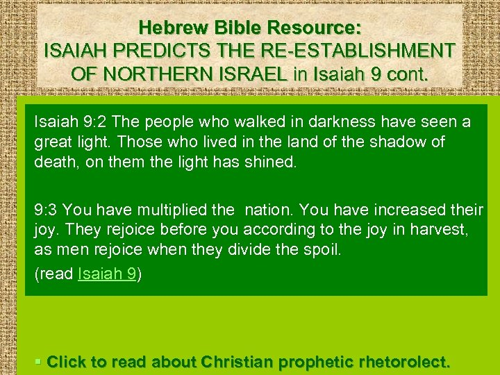 Hebrew Bible Resource: ISAIAH PREDICTS THE RE-ESTABLISHMENT OF NORTHERN ISRAEL in Isaiah 9 cont.