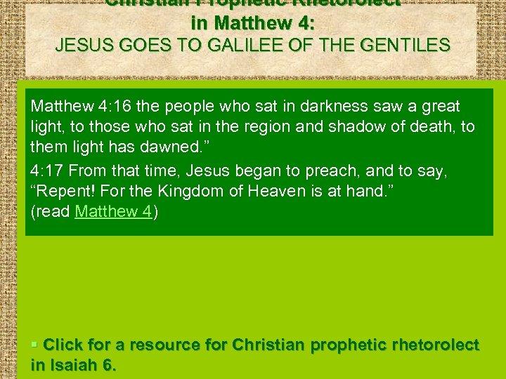 Christian Prophetic Rhetorolect in Matthew 4: JESUS GOES TO GALILEE OF THE GENTILES Matthew