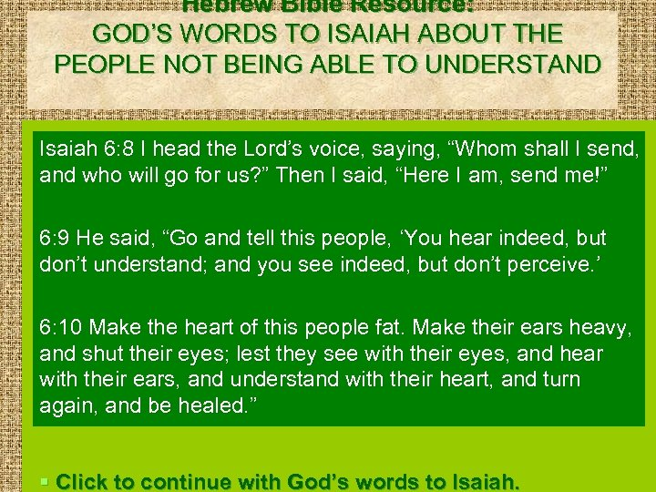Hebrew Bible Resource: GOD'S WORDS TO ISAIAH ABOUT THE PEOPLE NOT BEING ABLE TO
