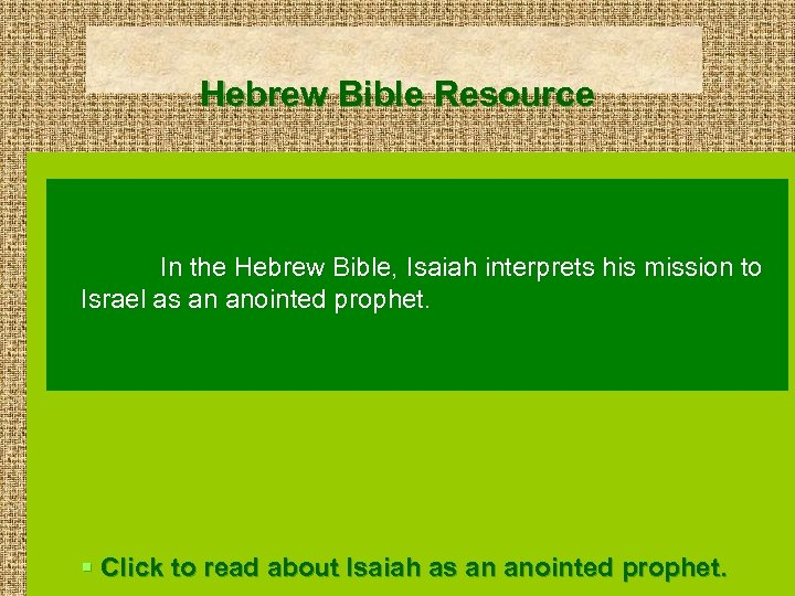 Hebrew Bible Resource In the Hebrew Bible, Isaiah interprets his mission to Israel as